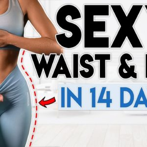 SEXY WAIST & HIPS in 14 Days (feel confident)   7 minute Home Workout